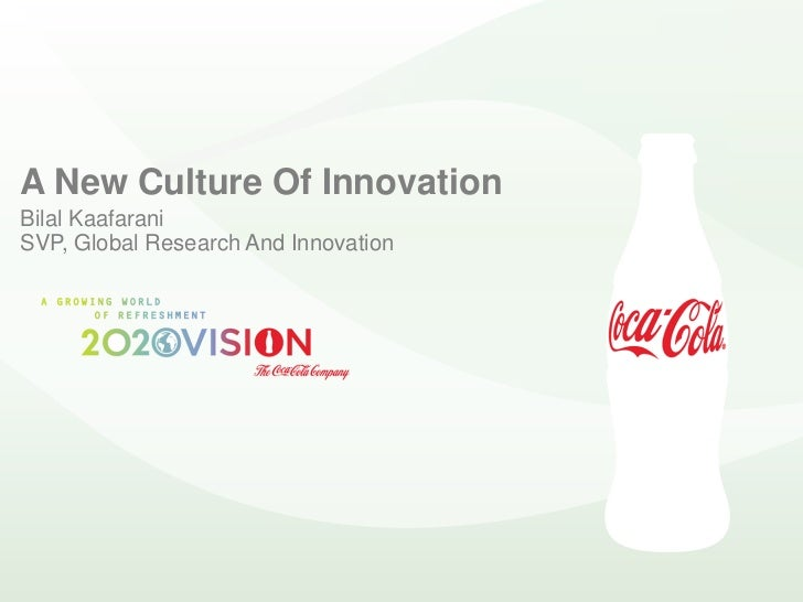 A New Culture Of Innovation Bilal Kaafarani SVP, Global Research And Innovation