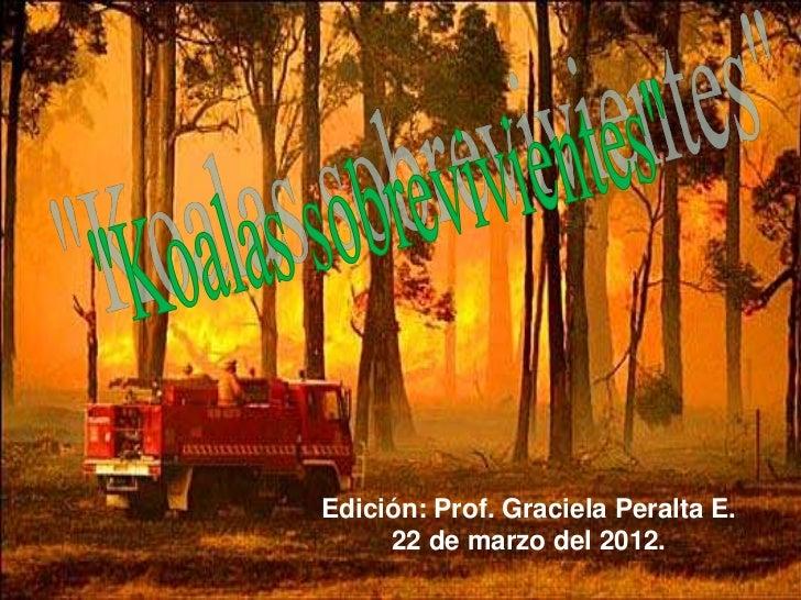 Edición: Prof. Graciela Peralta E.     22 de marzo del 2012.