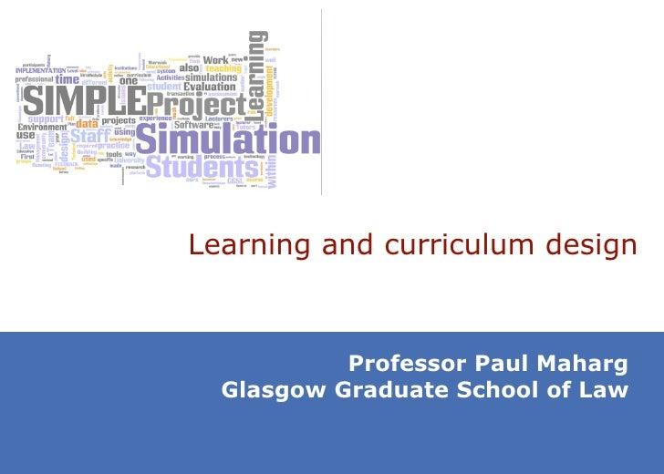 Learning and curriculum design Professor Paul Maharg Glasgow Graduate School of Law
