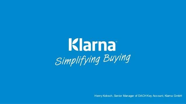 Henry Kobsch, Senior Manager of DACH Key Account, Klarna GmbH