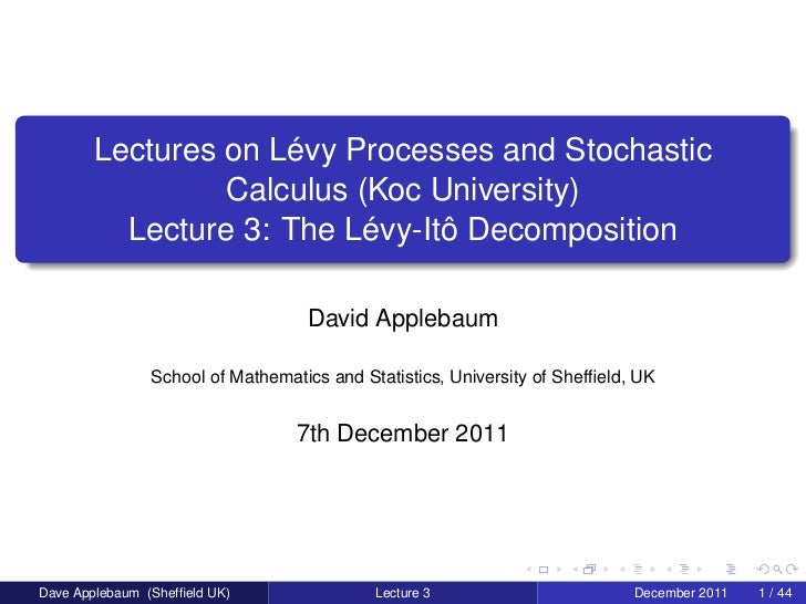 Lectures on Lévy Processes and Stochastic                 Calculus (Koc University)          Lecture 3: The Lévy-Itô Decom...
