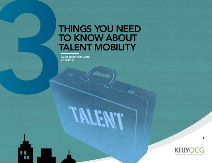 3things you needto know abouttalent mobilitylance Jensen RichaRds,gPhR, sPhR                                             ...