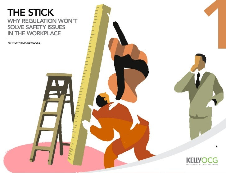 the stickwhy regulation won'tsolve safety issuesin the workplaceanthony raja DevaDoss                        1