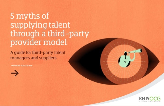 Five myths of supplying talent through a third-party provider model