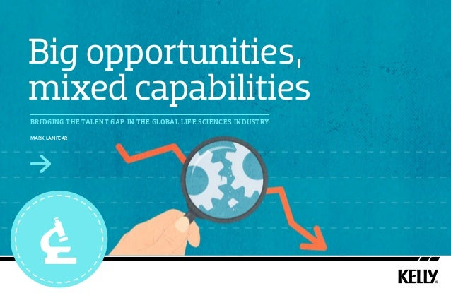 Big opportunities, mixed capabilities - Bridging the talent gap in the global Life Sciences Industry