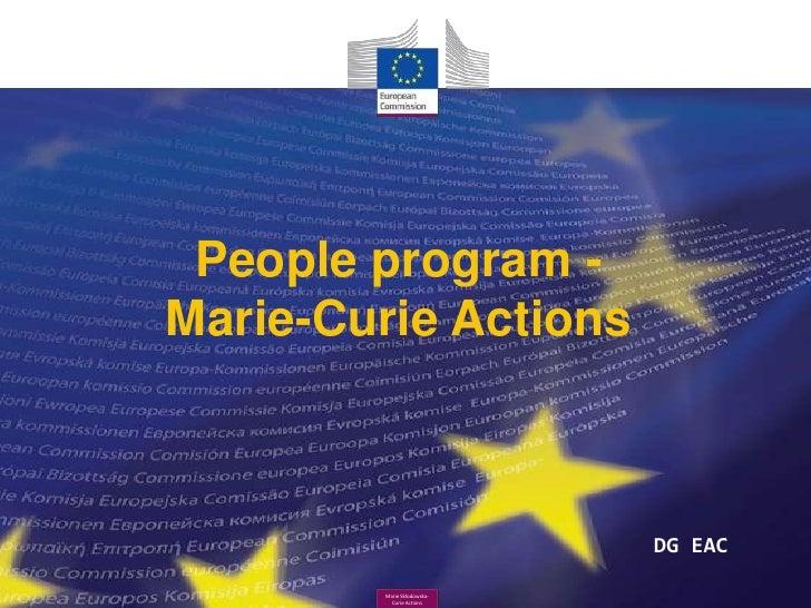 People program -Marie-Curie Actions                            DG EAC        Marie Skłodowska-          Curie Actions