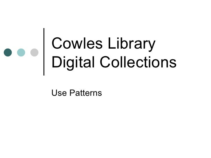 Cowles Library Digital Collections Use Patterns