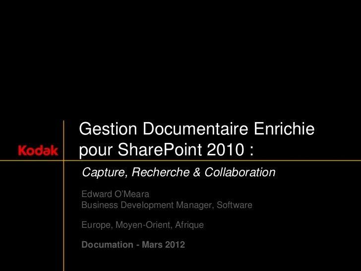 KODAK  - Gestion documentaire enrichie pour SharePoint 2010 - capture, recherche et collaboration