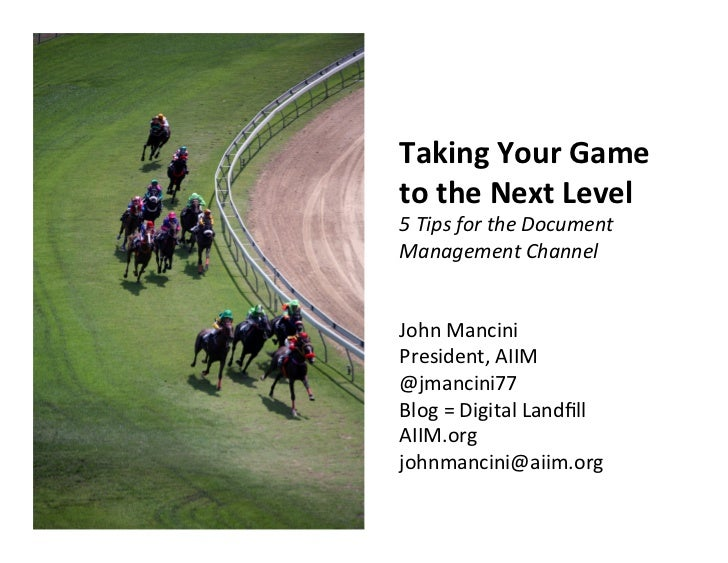 Taking Your Game to the Next Level 5 Tips for the Document Management Channel   John Man...
