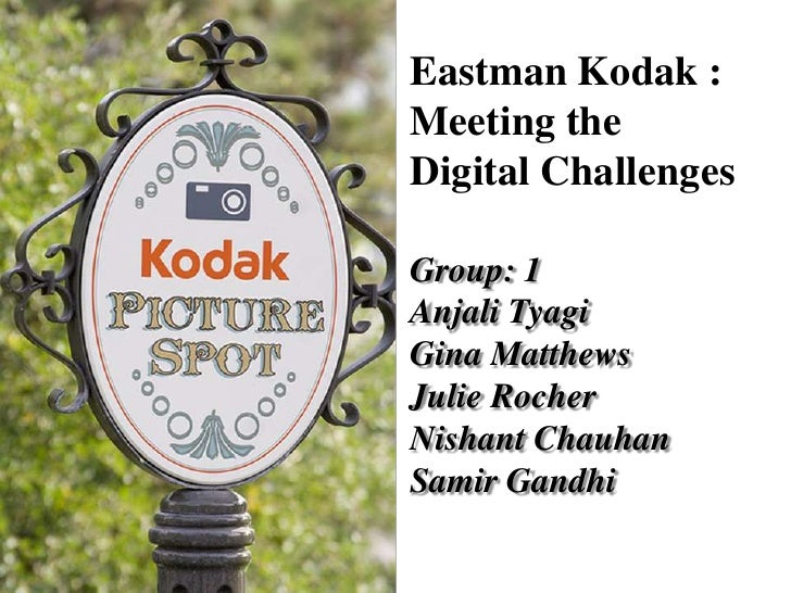 eastman kodak meeting the digital challenges Digitizing and editing images from conventional photographs, then storing, transmit-eastman kodak: meeting the digital challenge eastman kodak.