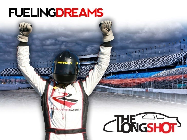 The Longshot: Fueling Dreams