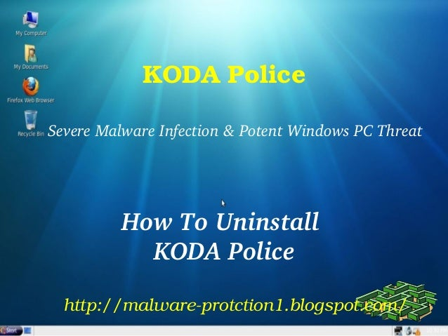 KODA PoliceSevere Malware Infection & Potent Windows PC Threat          How To Uninstall             KODA Police  http://m...