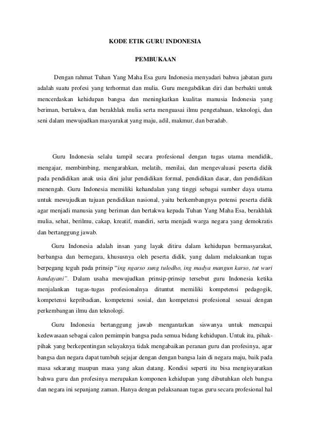 KODE ETIK GURU INDONESIA                                     PEMBUKAAN      Dengan rahmat Tuhan Yang Maha Esa guru Indones...