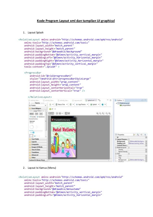 "Kode Program Layout xml dan tampilan UI graphical 1. Layout Splash <RelativeLayout xmlns:android=""http://schemas.android.c..."