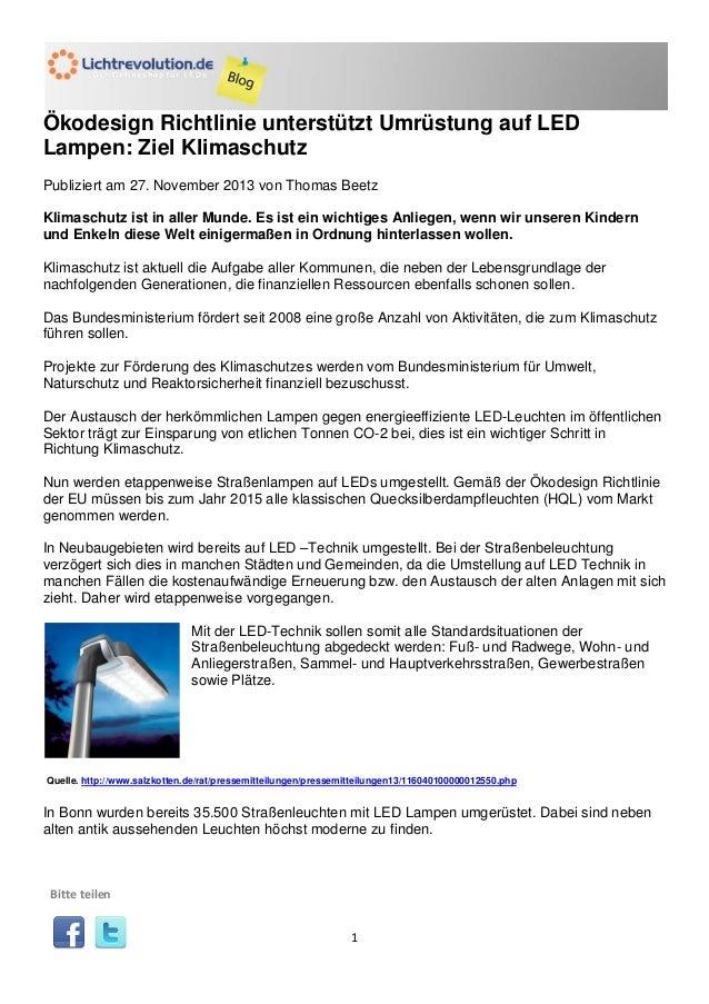 Ökodesign Richtlinie unterstützt Umrüstung auf LED Lampen: Ziel Klimaschutz Publiziert am 27. November 2013 von Thomas Bee...