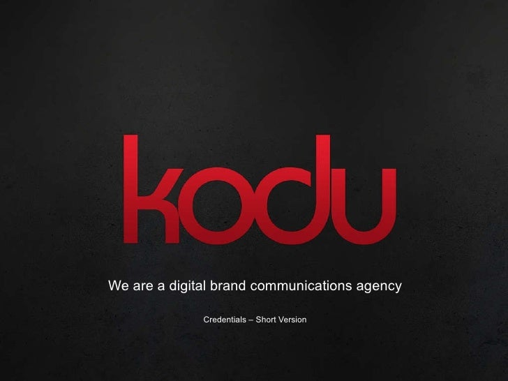 We are a digital brand communications agency Credentials  –  Short Version