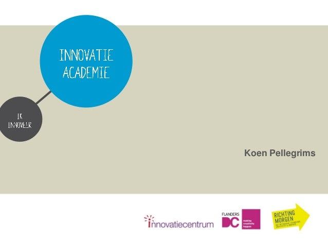 IA Ondernemen met innovatieve apps. Sessie 2. Koen Pellegrims. Monetizing your app.