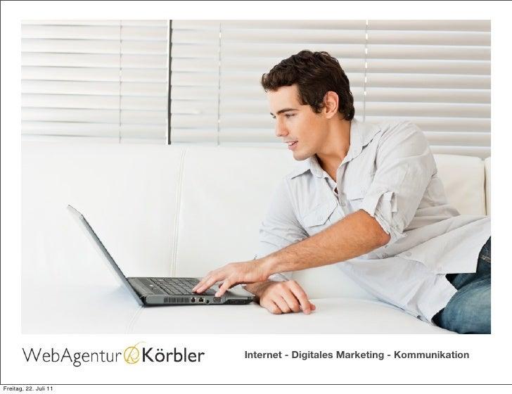Internet - Digitales Marketing - KommunikationFreitag, 22. Juli 11