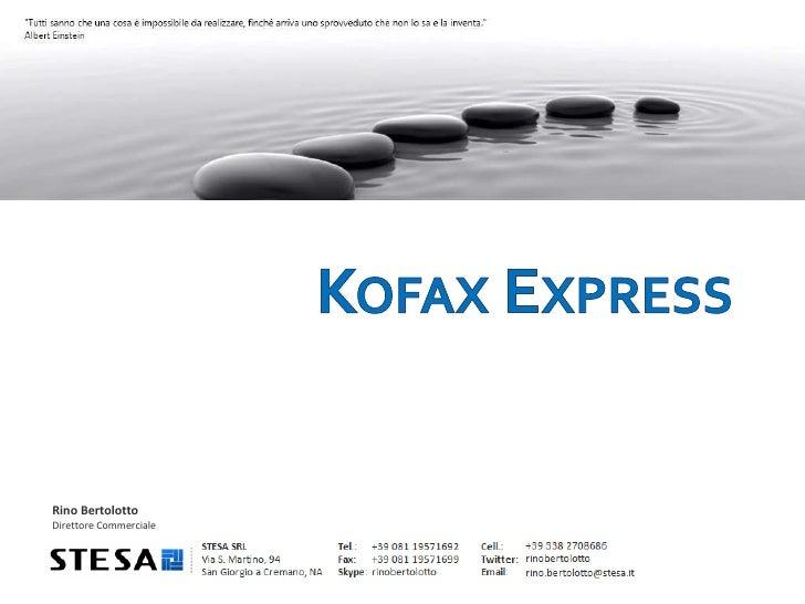 Kofax Express<br />Rino BertolottoDirettore Commerciale<br />