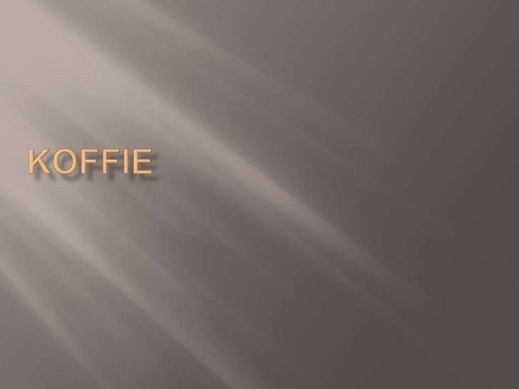 Koffie<br />