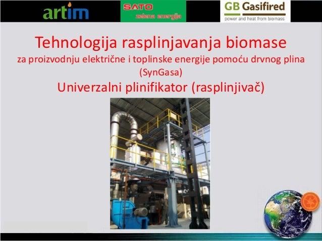 Tehnologija rasplinjavanja biomase  za proizvodnju električne i toplinske energije pomoću drvnog plina (SynGasa)  Univerza...
