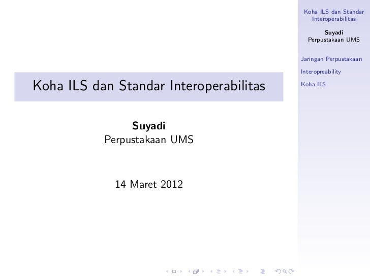Koha ILS dan Standar                                            Interoperabilitas                                         ...