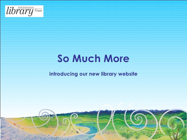 So Much More introducing our new library website
