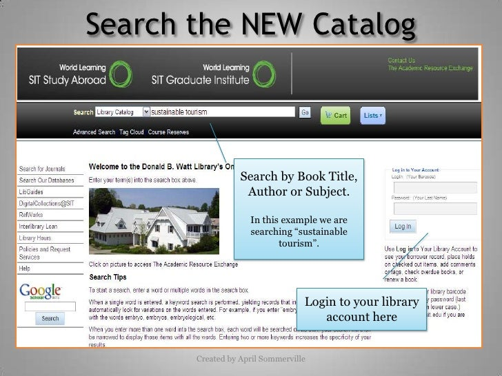 "Search the NEW Catalog<br />Search by Book Title, Author or Subject.<br />In this example we are searching ""sustainable to..."