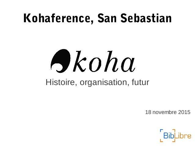 Kohaference, San Sebastian 18 novembre 2015 Histoire, organisation, futur
