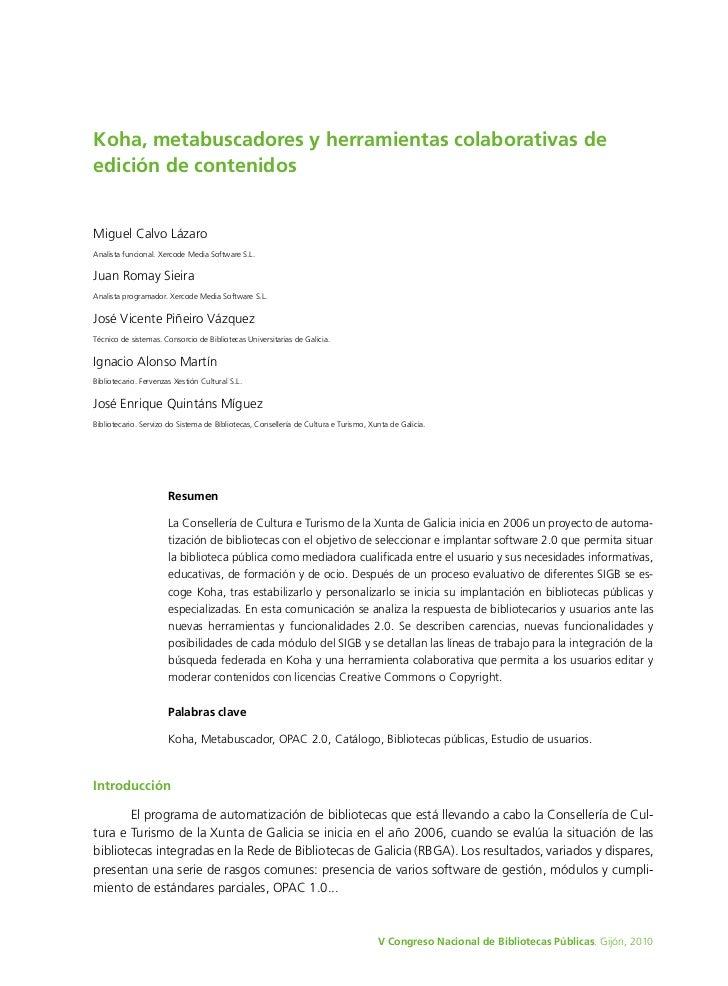 Koha, metabuscadores y herramientas colaborativas deedición de contenidosMiguel Calvo LázaroAnalista funcional. Xercode Me...