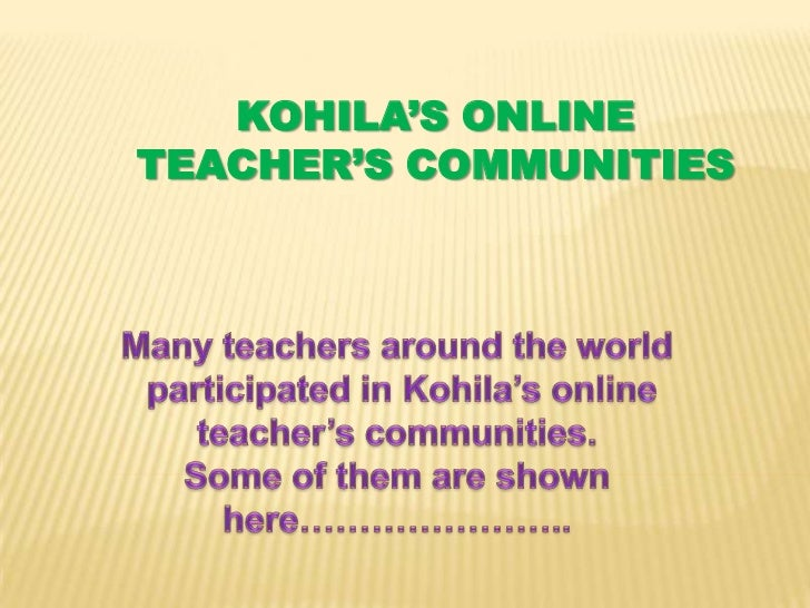 KOHILA'S ONLINETEACHER'S COMMUNITIES