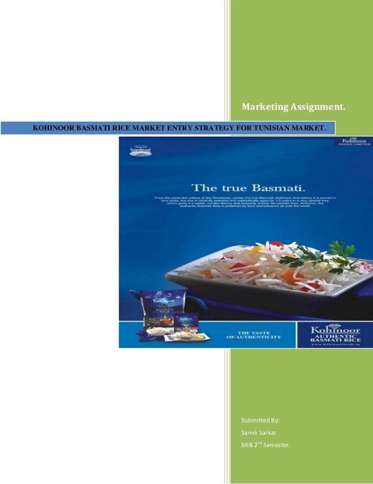 Marketing Assignment.KOHINOOR BASMATI RICE MARKET ENTRY STRATEGY FOR TUNISIAN MARKET.                                     ...