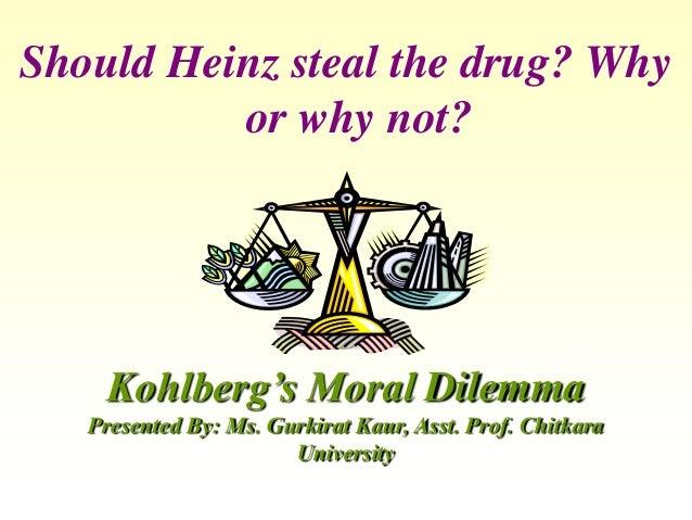 should heinz steal the drug