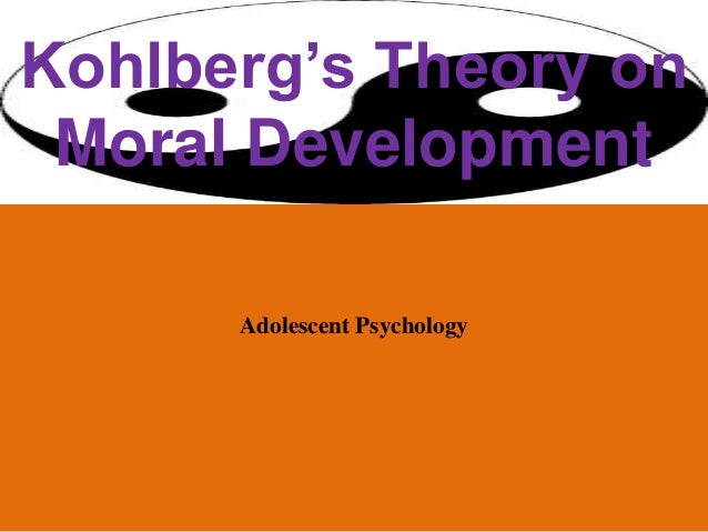 Kohlberg's Theory on Moral Development Adolescent Psychology