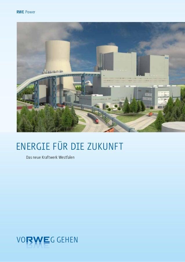 RWE Power Energie für die Zukunft Das neue Kraftwerk Westfalen