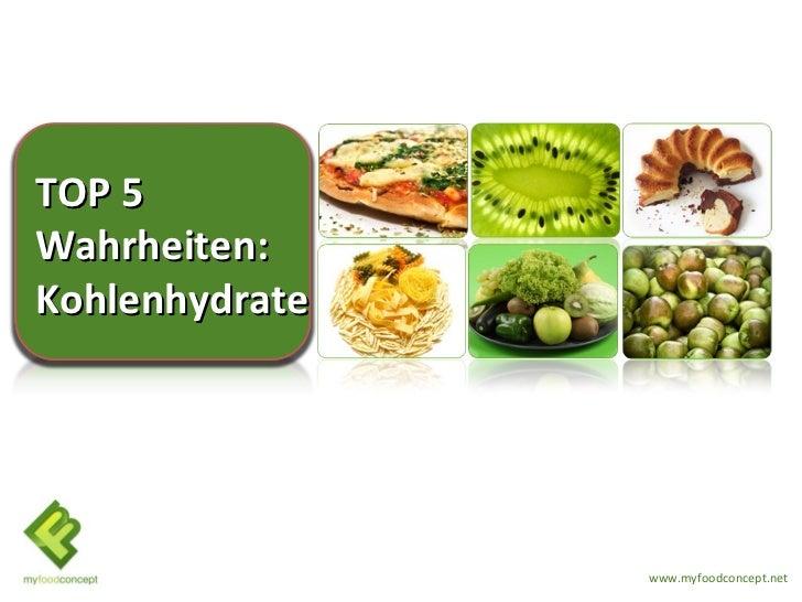 TOP 5Wahrheiten:Kohlenhydrate                www.myfoodconcept.net