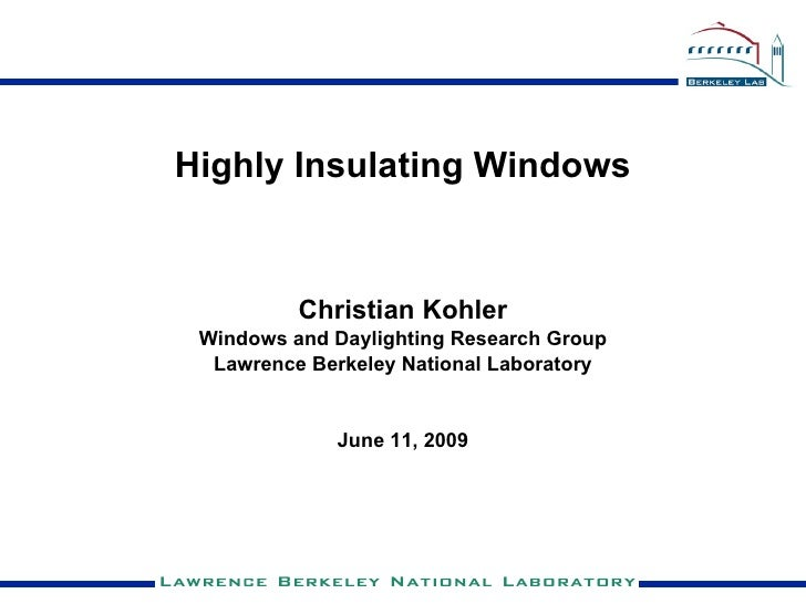 Highly Insulating Windows