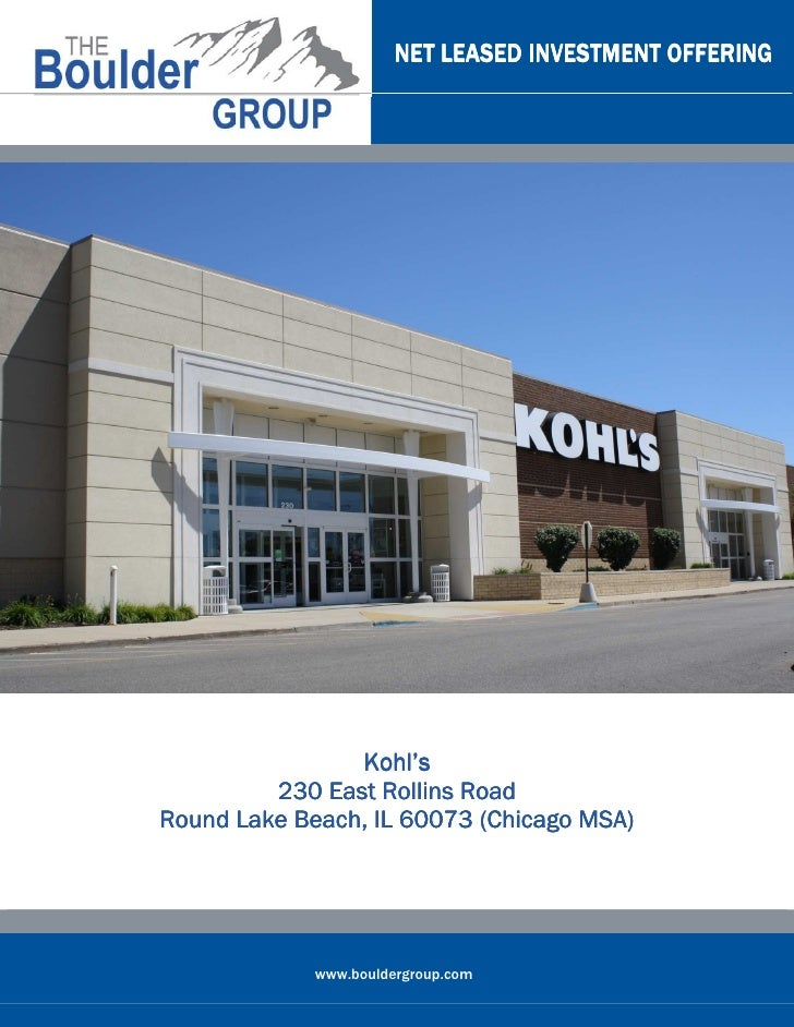 NET LEASED INVESTMENT OFFERING                Kohl's         230 East Rollins Road           Beach,Round Lake Beach, IL 60...