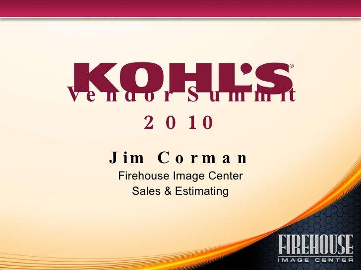 Vendor Summit 2010 Jim Corman Firehouse Image Center Sales & Estimating