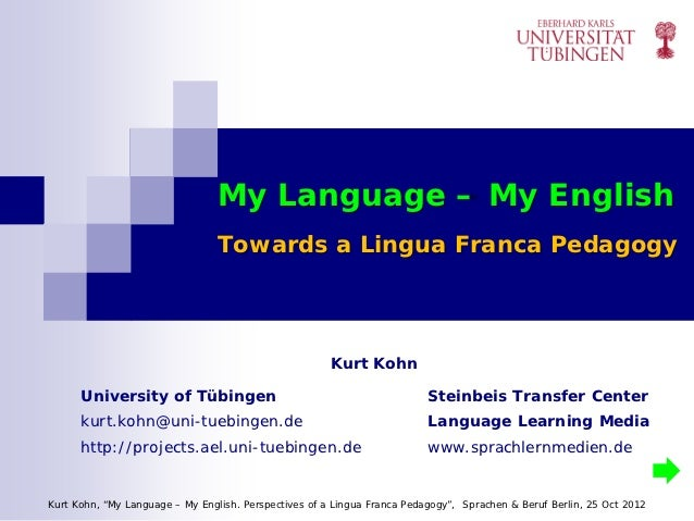 Kurt Kohn 2012 My Language - My English. Towards a Lingua Franca Pedagogy
