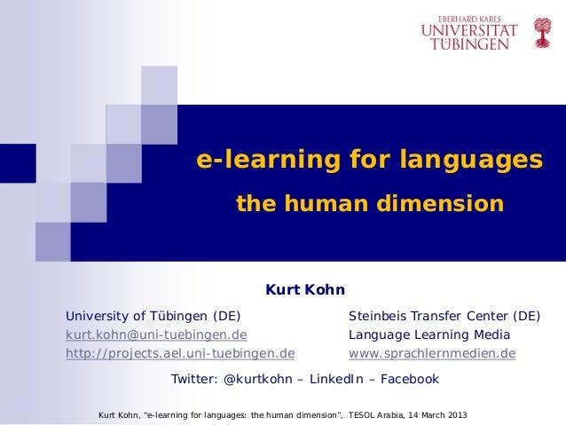 Kohn 2013 e-learning 4 languages: the human dimension, TESOL Arabia 14-16 March 2013