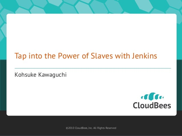 Tap into the power of slaves with Jenkins by Kohsuke Kawaguchi