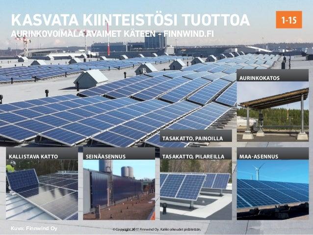 ESIMERKKEJÄ JA KOKEMUKSIA AURINKOSÄHKÖASENNUKSISTA 3.1.2013 - FINNWIND.FI  Kuva: Finnwind Oy  Asiakas: Helsingin kaupunki ...