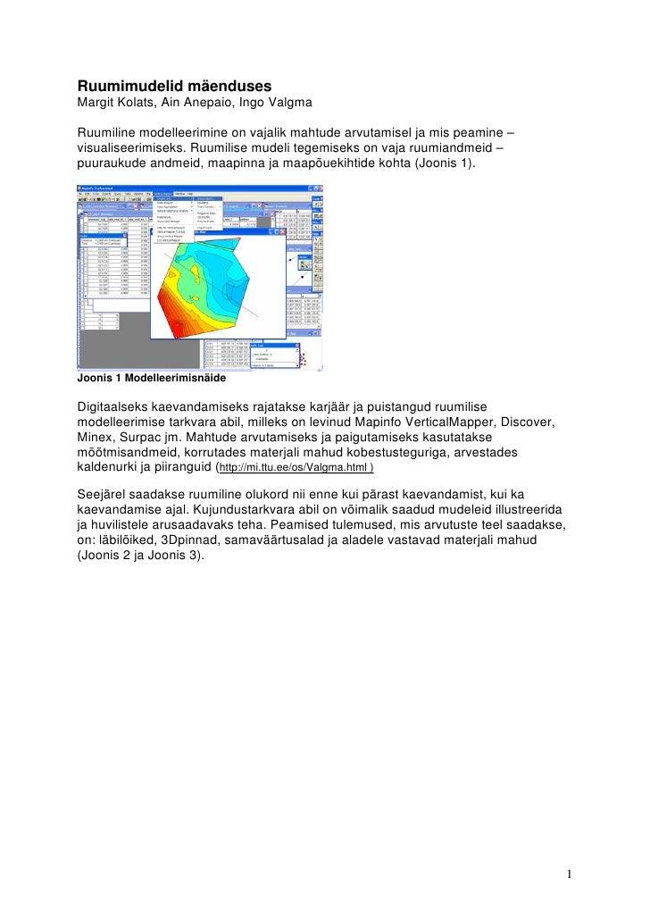 Ruumimudelid mäenduses Margit Kolats, Ain Anepaio, Ingo Valgma  Ruumiline modelleerimine on vajalik mahtude arvutamisel ja...