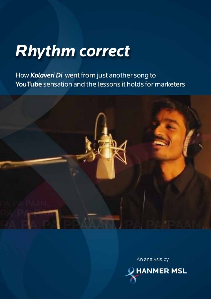 Rhythm correctHow Kolaveri Di went from just another song toYouTube sensation and the lessons it holds for marketers      ...