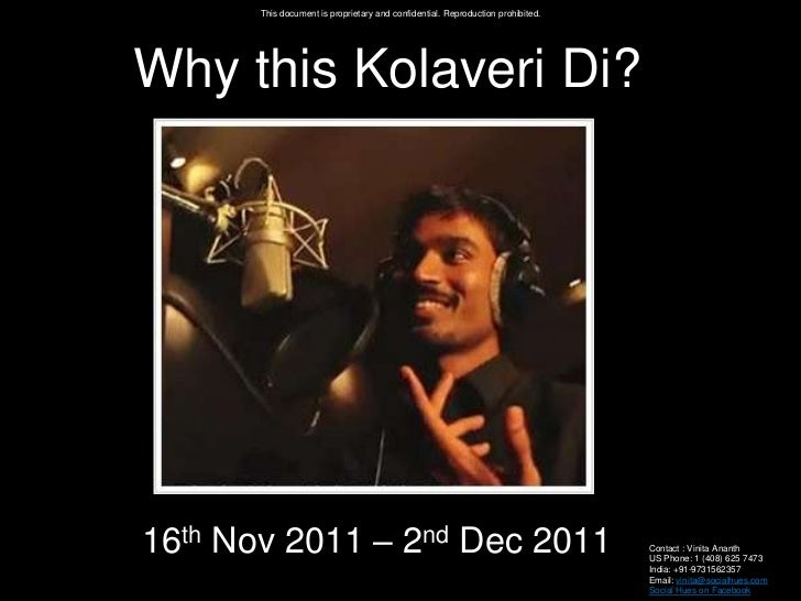 This document is proprietary and confidential. Reproduction prohibited.Why this Kolaveri Di?16th Nov 2011 – 2nd Dec 2011  ...