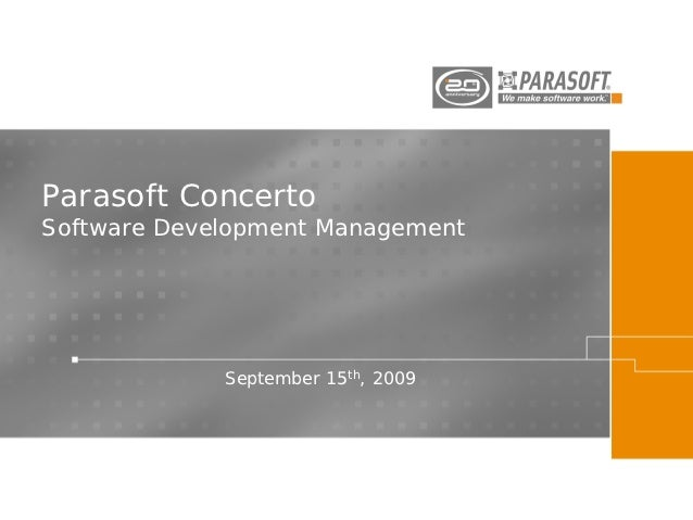 Parasoft Concerto A complete ALM platform that ensures quality software can be produced consistently and efficiently