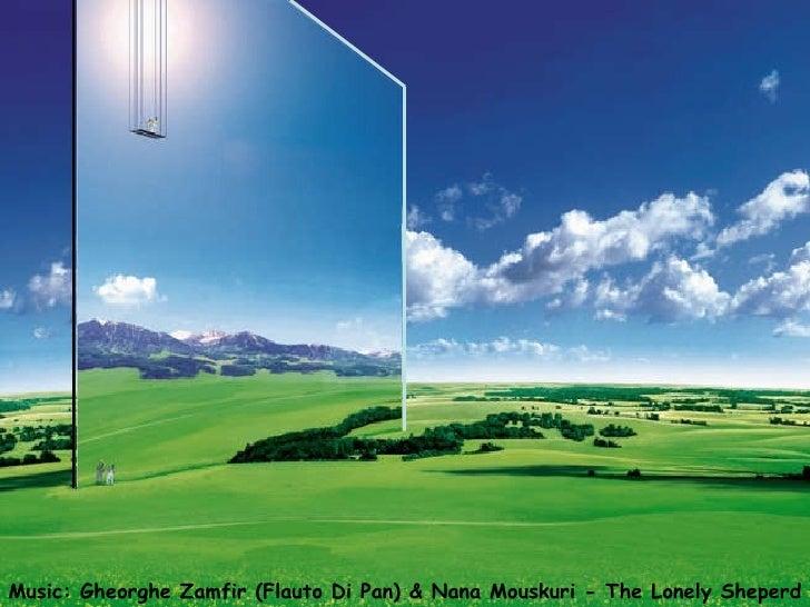 Music: Gheorghe Zamfir (Flauto Di Pan) & Nana Mouskuri - The Lonely Sheperd