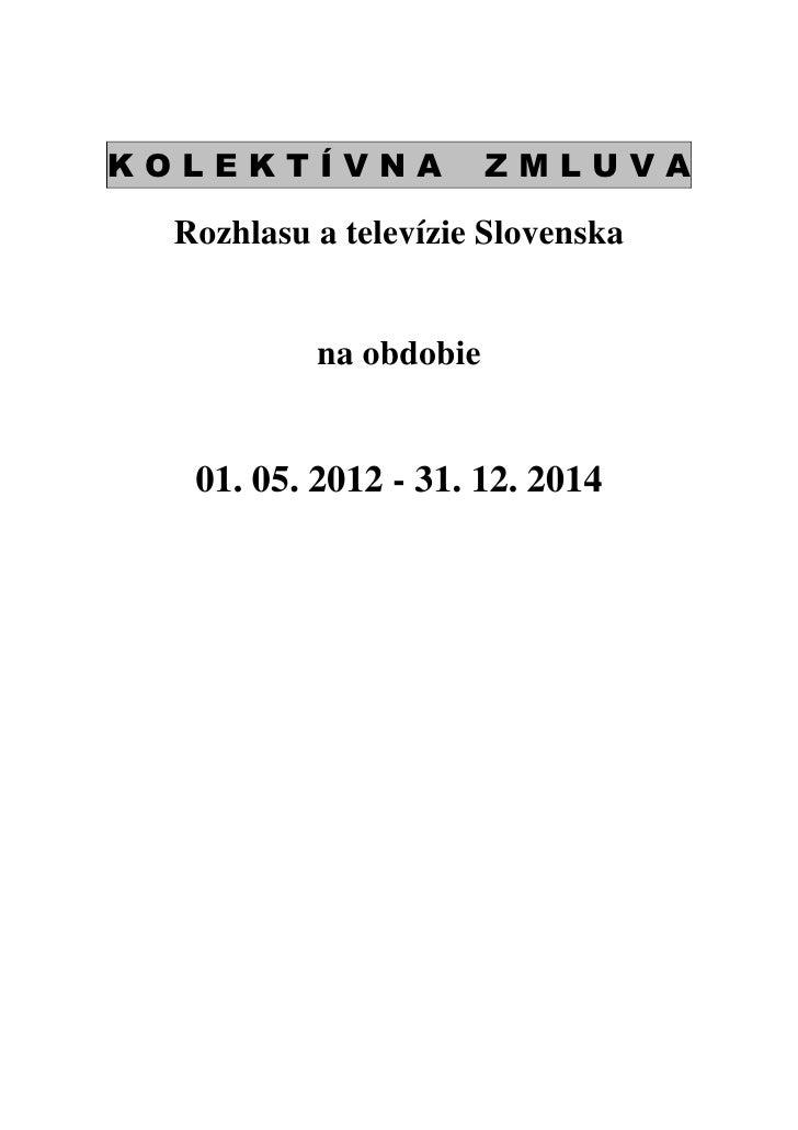 KOLEKTÍVNA             ZMLUVA Rozhlasu a televízie Slovenska          na obdobie  01. 05. 2012 - 31. 12. 2014