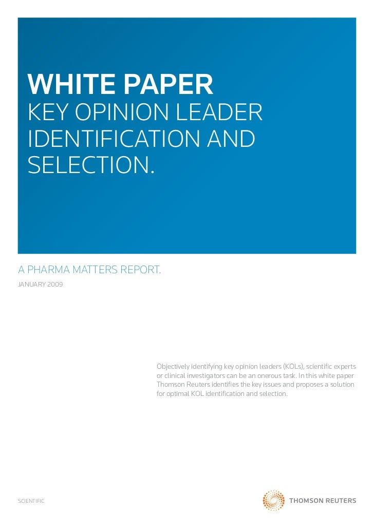 WHITE PAPER   KEY OPINION LEADER   IDENTIFICATION AND   SELECTION.A PHARMA MATTERS REPORT.JANUARY 2009                    ...